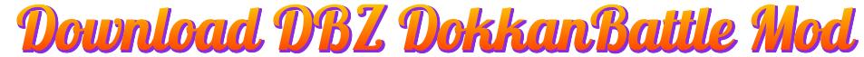 Download Dokkan Battle Mod apk