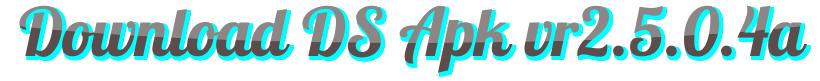 Download DS Apk vr2.5.0.4a