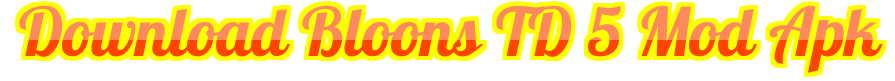 Download Bloons TD 5 Mod Apk