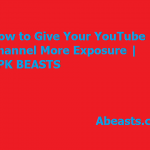 How to Give Your YouTube Channel More Exposure