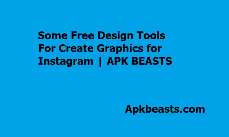 Some Free Design Tools For Create Graphics for Instagram