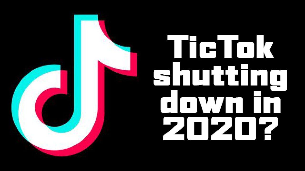 when is tiktok shutting down 2020